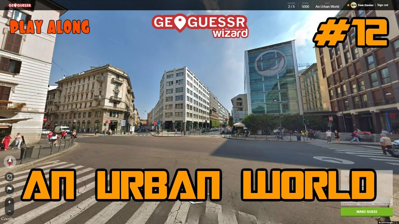 Geoguessr - An Urban World - No moving around #12 - You don't want to miss this [PLAY ALONG]