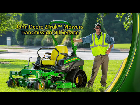 John Deere ZTrak™ Mowers Transmisions and Oil Service