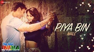 Piya Bin (Male) | Yeh Hai India | Gavie Chahal & Deana Uppal | Javed Ali