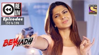 Weekly Reliv   Beyhadh   15th May to 19th May 2017   Episode 155 to 159
