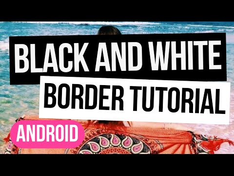black and white border tutorial ☆彡 android & free apps