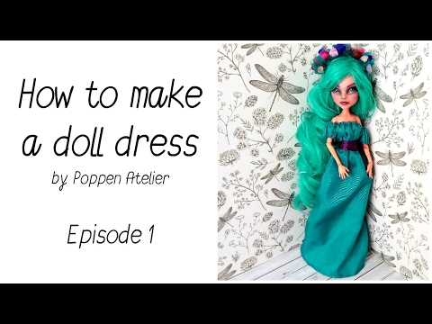 Doll Clothes Tutorial - Episode 1 - How to make a doll dress