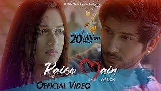Kaise Main | Mohd. Kalam | Official Video | Jannat Zubair & Namish Taneja | Arush | R-Chills music