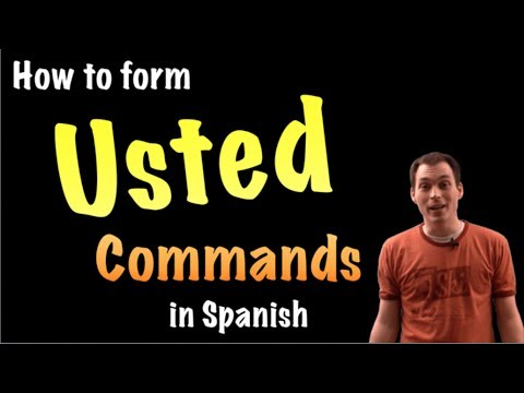 03 How to form Usted Commands in Spanish