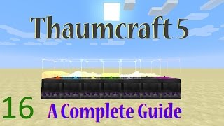 16] A Complete Guide To Thaumcraft 5 - Eldritch