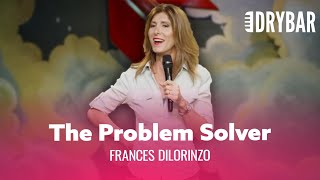 The Problem Solver. Frances Dilorinzo - Full Special
