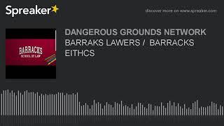BARRAKS LAWERS /  BARRACKS EITHCS (part 1 of 7)