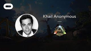 ARK Park | VR Playthrough | Oculus Rift Stream with Khail Anonymous