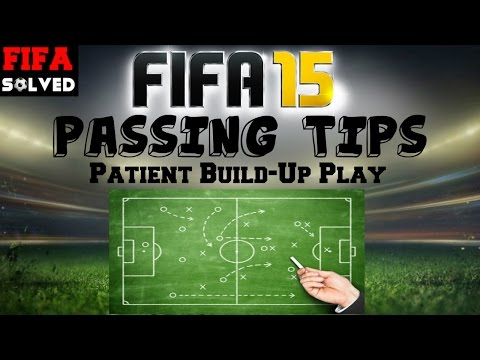 FIFA 15 Passing Tips | Patient Build-Up Play Tutorial