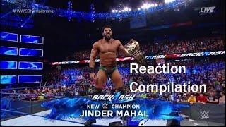 Jinder Mahal Wins WWE CHAMPIONSHIP at Backlash REACTION  COMPILATION