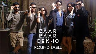 Baar Baar Dekho Round Table