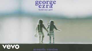 George Ezra  Hold My Girl Acoustic Version Audio