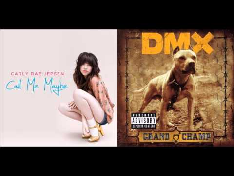 X Gon Give It To Ya Maybe - Carly Rae Jepsen vs. DMX (Mashup)