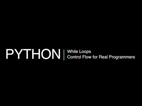 Python 3 Programming Course 11: 'while' Loops