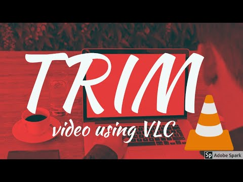 How to trim a video using VLC