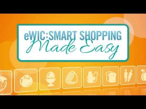 eWIC: Smart Shopping Made Easy (C) Using Your eWIC Benefit Card