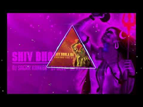 Shiv Bhola Ha DJ SAGAR KANKER DJ GOL2 DJ RJ - PakVim net HD