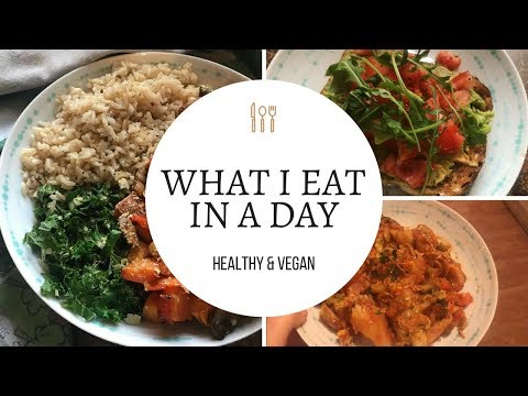 WHAT I EAT IN A DAY | HEALTHY & VEGAN