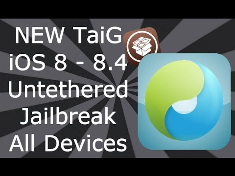 TaiG Jailbreak iOS 8 - 8.4 Untethered iPhone 6, 6 Plus, 5S, 5C, 5, 4S All iPad Air Mini & iPod T 5