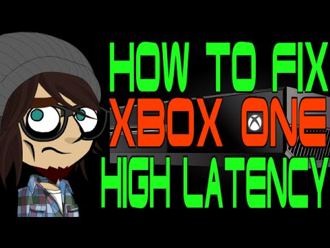 How to Fix High Latency on Xbox One