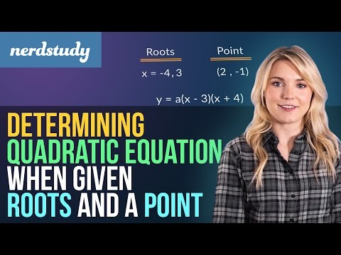 Determining Quadratic Equation when given Roots and a Point - Nerdstudy