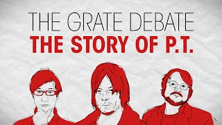 The Grate Debate: The Story of P.T.