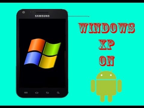 How to put windows xp on your android device [The Easy Way] (NEW LINKS)