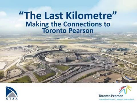 The Last Kilometre - Making the Connections to Toronto Pearson