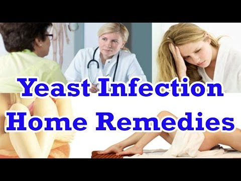 Yeast Infection Home Remedies - Natural Way To Get Rid Of Yeast Infection
