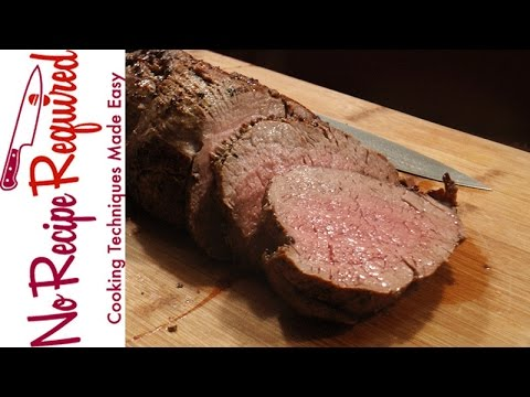 How to Cook a Beef Tenderloin - NoRecipeRequired.com