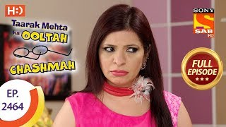 Taarak Mehta Ka Ooltah Chashmah - Ep 2462 - Full Episode