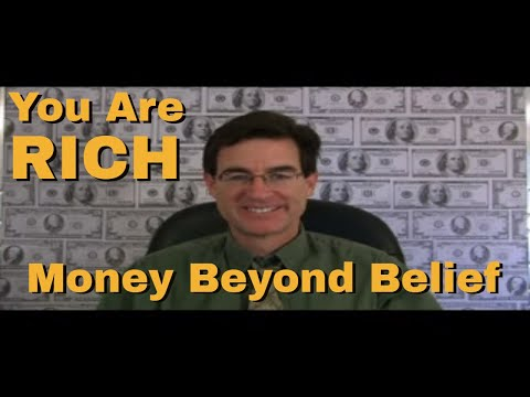You Are Rich - Money Beyond Belief - Tapping with Brad Yates