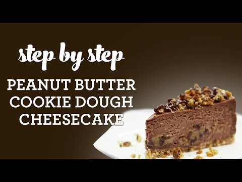 How to Make Peanut Butter Cookie Dough Chocolate Cheesecake