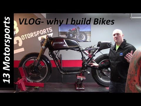 Why I decided to start building my own motorcycles
