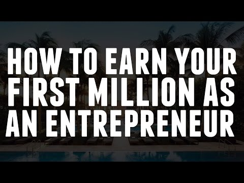 How to Earn Your First Million as an Entrepreneur