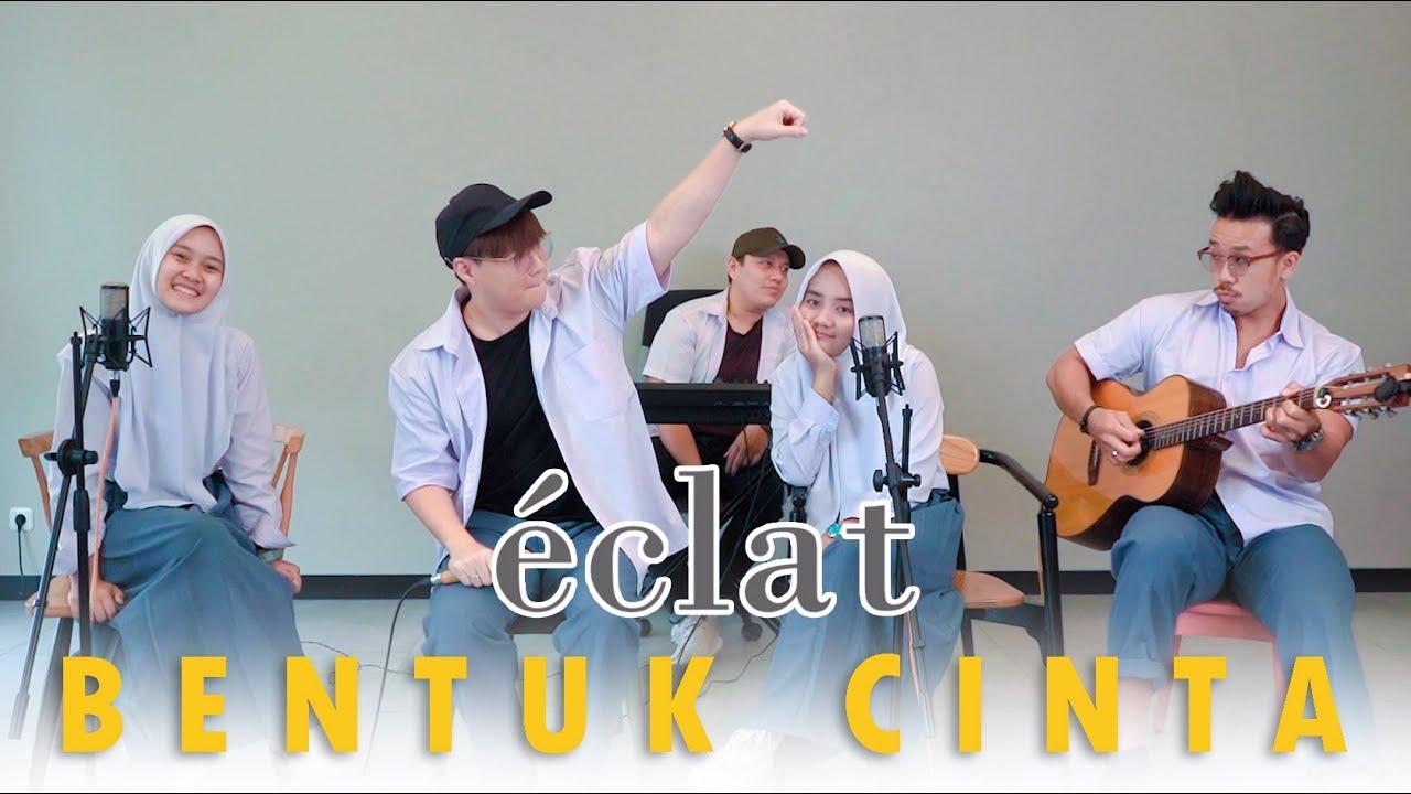 Bentuk CInta - Eclat ft. Cheryll & Alma Putih Abu-abu