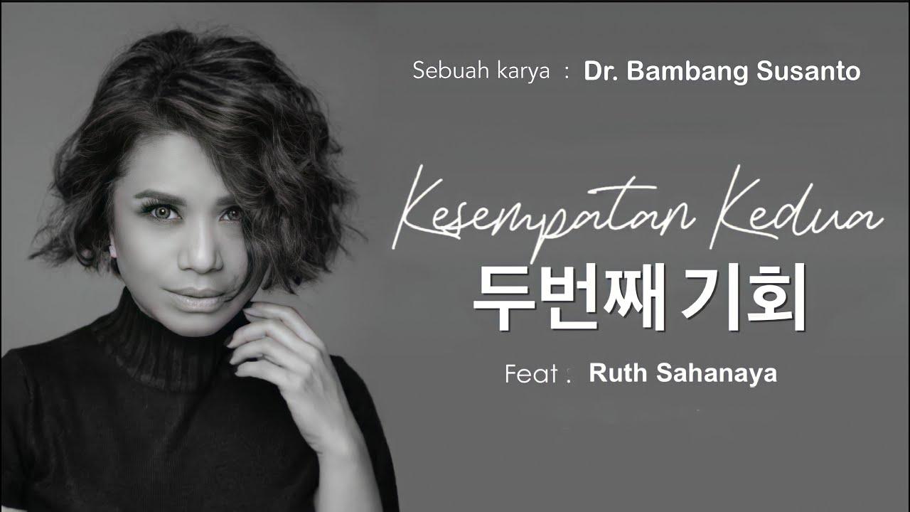 Download RUTH SAHANAYA - KESEMPATAN KEDUA 두번째 기회 (OFFICIAL MUSIC VIDEO) - Cipt: Dr BAMBANG SUSANTO MP3 Gratis