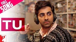 Tu - Full Song | Dum Laga Ke Haisha | Ayushmann Khurrana | Bhumi Pednekar | Kumar Sanu