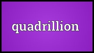 Quadrillion Meaning