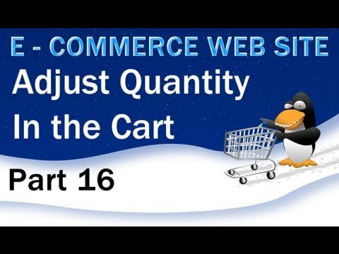 16. E - Commerce Website PHP Tutorial - Quantity Control In Shopping Cart