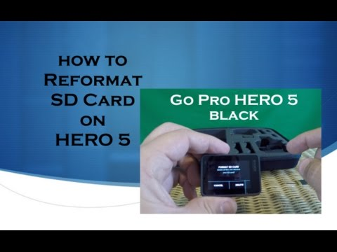 GoPro Hero 5  - How to Reformat or Delete SD Card