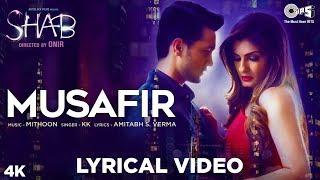 Musafir Lyrical Song Video - Shab | Raveena Tandon, Arpita Chatterjee, Ashish Bisht | KK, Mithoon