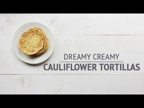 Dreamy creamy cauliflower tortillas   How to recipe