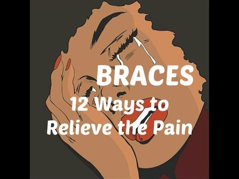 BRACES -12 TIPS TO RELIEVE THE PAIN