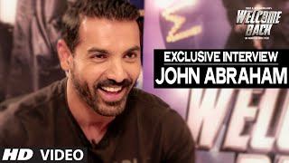 Exclusive: John Abraham Interview | Welcome Back