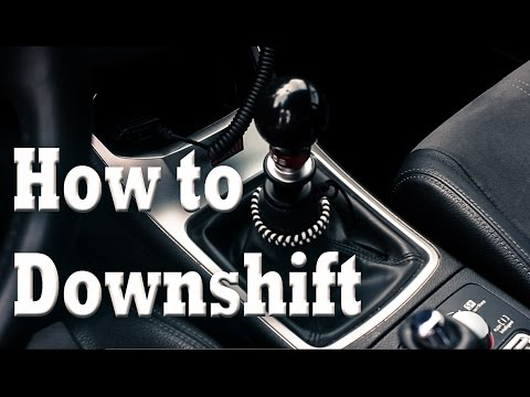 How to Downshift | Advanced Manual Techniques