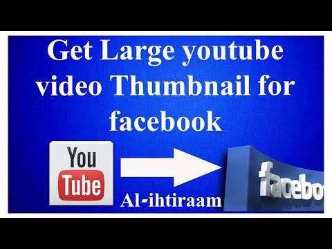 How to get bigger thumbnail for youtube in facebook without software