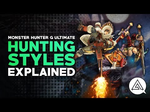 Monster Hunter Generations Ultimate | Hunting Styles Explained