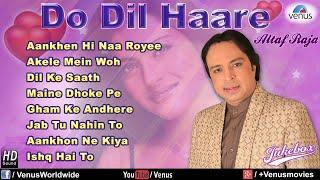 Do Dil Haare - Altaf Raja (Audio Jukebox)