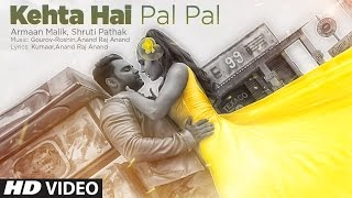 Kehta Hai Pal Pal Video Song | Armaan Malik, Shruti Pathak  | T-Series